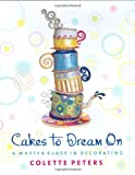Cakes to Dream On, Colette Peters, 0471214620