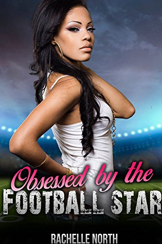 Obsessed by the Football Star