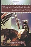 Tilting at Windmills and Words, Regina Puckett, 1482347083
