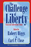 img - for The Challenge of Liberty: Classical Liberalism Today book / textbook / text book