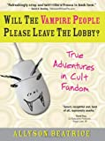 Will the Vampire People Please Leave the Lobby?, Allyson Beatrice, 1402208456