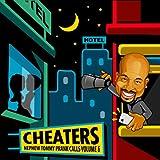 Nephew Tommy's Prank Calls - Cheaters Volume 6 [Explicit]