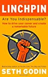 img - for By Seth Godin Linchpin: are you indispensable? [Paperback] book / textbook / text book