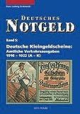 Deutsches Notgeld, Band 5+6: Deutsche Kleingeldscheine: Amtliche Verkehrsausgaben 1916 - 1922
