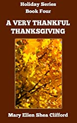A Very Thankful Thanksgiving (Holiday Series Book 4)