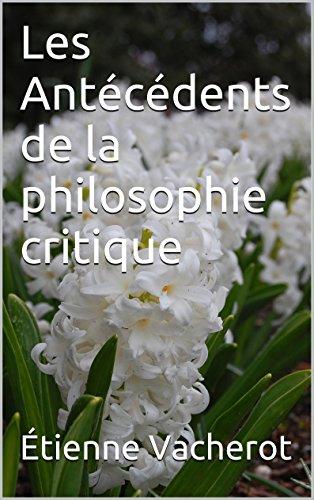 Les Antécédents de la philosophie critique (French Edition)