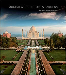 Mughal architecture gardens george michell amit Mughal garden booking