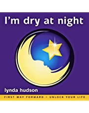 I'm Dry at Night: Stop Bedwetting: Children Imagine How to Lock Up Their Bladders for the Night