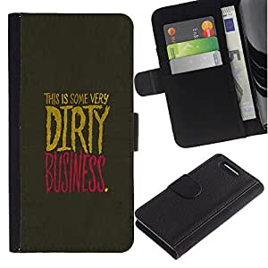 iKiki Tech / Cartera Funda Carcasa - Dirty Businesse Quote Slogan Sign Life Business - Sony Xperia Z1 Compact D5503