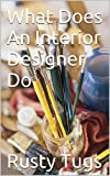 What Does An Interior Designer Do: The mind must be brought into the correct state of mind.