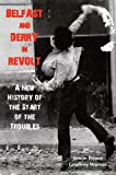 img - for Belfast and Derry in Revolt: A New History of the Start of the Troubles book / textbook / text book