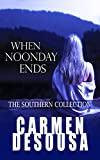 When Noonday Ends: The Southern Collection (Nantahala Book 2)