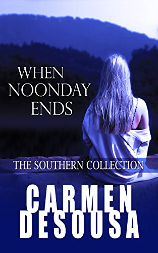 When Noonday Ends (The Southern Collection Book 4)