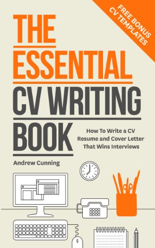 The Essential CV Writing Book: Write A CV Resume And Cover Letter That Wins  Interviews