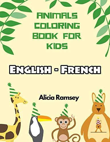 English - French Animals Coloring Book for Kids: Vocabulary activity workbook for boys girls and -