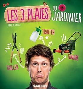 """Afficher """"Les 3 plaies du jardinier"""""""