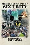 Modern Concepts of Security, James Ohwofasa Akpeninor, 1481782304