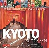 Kyoto City of Zen, Judith Clancy, 4805309784