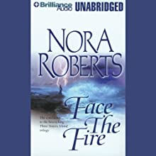 Face the Fire: Three Sisters Island Trilogy, Book 3 Audiobook by Nora Roberts Narrated by Sandra Burr