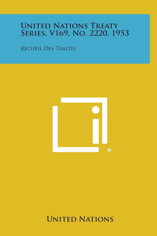 Read Online United Nations Treaty Series, V169, No. 2220, 1953: Recueil Des Traites PDF