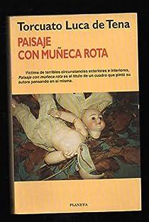 Paisaje con muñeca rota par Luca de Tena