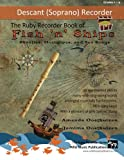 img - for The Ruby Recorder Book of Fish 'n' Ships: Shanties, Hornpipes, and Sea Songs. 38 fun sea-themed pieces arranged especially for descant (soprano) ... of grade 1-4 standard. All in easy keys. book / textbook / text book