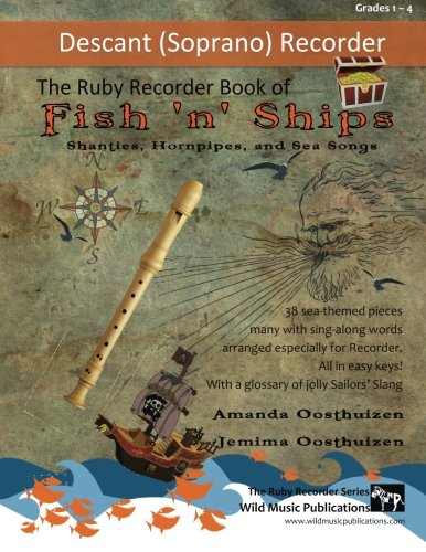 Easy Recorder Pieces (The Ruby Recorder Book of Fish 'n' Ships: Shanties, Hornpipes, and Sea Songs. 38 fun sea-themed pieces arranged especially for descant (soprano) ... of grade 1-4 standard. All in easy keys.)