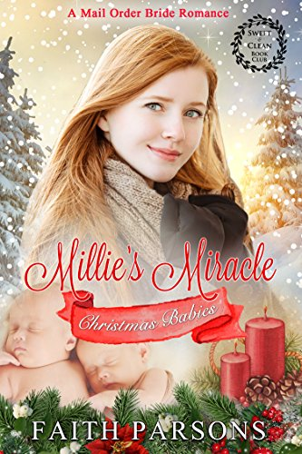 Mail Order Bride: Millie's Miracle: Clean Historical Western Romance (Christmas Babies Book 1)