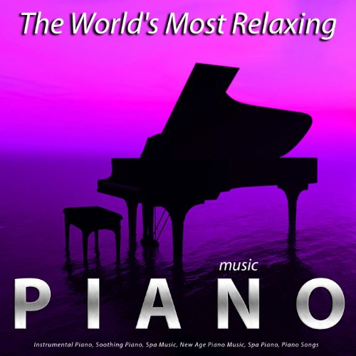The World's Most Relaxing Pian...