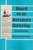 Heard on an Autumn's Saturday, Jon P. Cochon, 0931781043