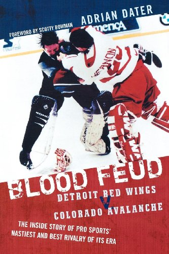 Cup Adrian (Blood Feud: Detroit Red Wings v. Colorado Avalanche: The Inside Story of Pro Sports' Nastiest and Best Rivalry of Its Era)