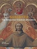 Sassetta: The Borgo San Sepolcro Altarpiece (Villa I Tatti) 2 volume set