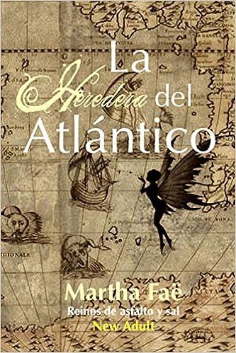 La heredera del Atlántico (Reinos de asfalto y sal nº 1)