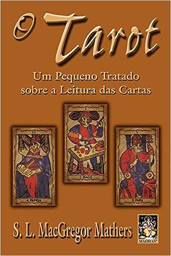 O Tarot. Um Pequeno Tratado Sobre A Leitura Das Cartas Em ...