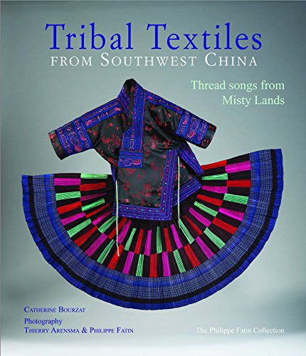 Far East Chinese Costumes (Tribal Textiles of Southwest China: Thread Songs from Misty Land; The Philippe Fatin Collection)