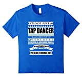 I'm Not Just a Tap Dancer I'm Wonderful T-Shirt