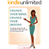 Change Your Mind, Change Your Destiny: The lifestyle blueprint for the strategic Black woman who wants to win and master her life