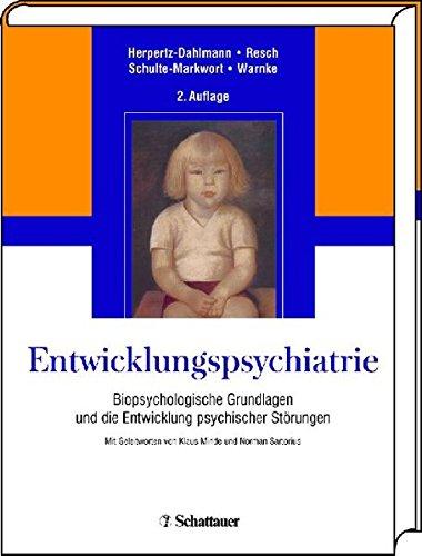 Entwicklungspsychiatrie: Biopsychologische Grundlagen und die Entwicklung psychischer Störungen