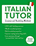 Italian Tutor: Grammar and Vocabulary Workbook (Learn Italian with Teach Yourself): Advanced beginner to upper intermediate course (Tutor Language Series)