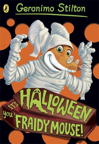 Geronimo Stilton: it's Halloween, You Fraidy Mouse! -