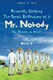 Personally Speaking-The Poetic Reflections of a Mr. Nobody, James H. Tait, 1477250026