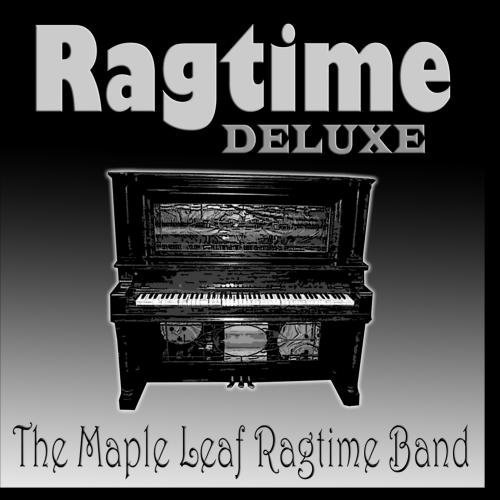 Ragtime Deluxe by The Maple Leaf Ragtime Band ()
