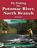 Fly Fishing the Potomac River, North Branch, Maryland: An Excerpt from Fly Fishing the Mid-Atlantic
