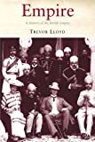 Empire : The History of the British Empire, Lloyd, Trevor, 1852855517