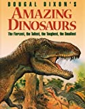 Dougal Dixon's Amazing Dinosaurs, Dougal Dixon, 1563977737
