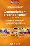 Comportement organisationnel : Volume 3, Théories des organisations, motivation au travail, engagement organisationnel