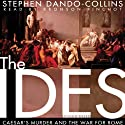 The Ides: Caesar's Murder and the War for Rome Audiobook by Stephen Dando-Collins Narrated by Bronson Pinchot
