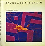 Drugs and the Brain : A Scientific American Book, Snyder, Solomon H., 0716750155
