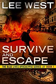 SURVIVE AND ESCAPE (The Blue Lives Apocalypse Series Book 1)