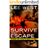 SURVIVE AND ESCAPE (The Blue Lives Apocalypse Series Book 1)